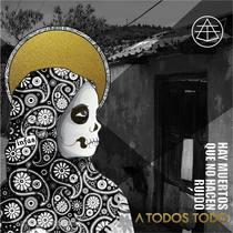 Hay Muertos Que No Hacen Ruido by A Todos Todo