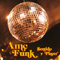 Sentido y Placer by AMC Funk