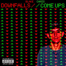 Downfalls and Comeups by Blake Canis