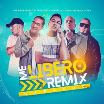 Me Liberó (feat. Defra, The Egox, Danny DG Garcia & Pablo Betancourth) [Remix] by Habacuc Threeseven