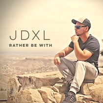Rather Be With by JDXL
