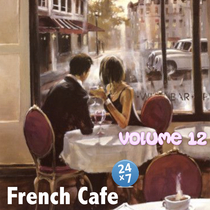 French Cafe Collection, vol. 12 by French Cafe 24 x 7
