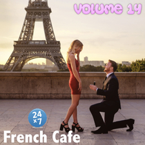 French Cafe Collection, Vol. 14 by French Cafe 24 x 7