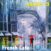 French Cafe Collection, Vol. 15 by French Cafe 24 x 7