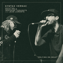 Relying On What (feat. Wave MMLZ, Inspiring Thoughts & Jean Lamonte) by Syntax Vernac
