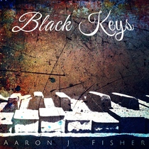 Black Keys by Aaron J. Fisher