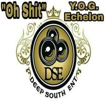 Oh Shit by Y.O.G. Echelon