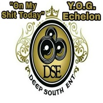 On My Shit Today by Y.O.G. Echelon
