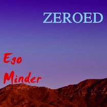 Zeroed by Ego Minder