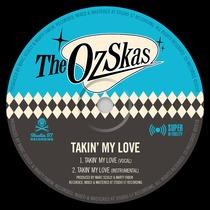 Takin' My Love by The OzSkas