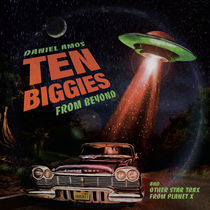 Ten Biggies from Beyond by Daniel Amos