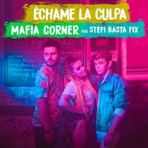 Échame la Culpa (feat. Stefi & Basta Fix) [Slovak Version] by Mafia Corner