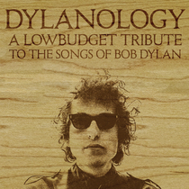 Dylanology (A Lowbudget Tribute to the Songs of Bob Dylan) by Various Artists