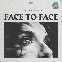 Face to Face by 1900 Worship