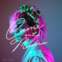 Come Onto Mama by Jowey Del Rio