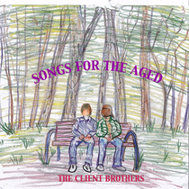 Songs for the Aged by The Client Brothers