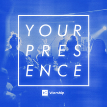 Your Presence (Changes Everything) by tC Worship