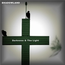 Shadowland by Darkness and The Light
