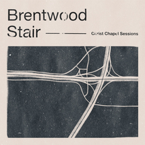 Christ Chapel Sessions by Brentwood Stair