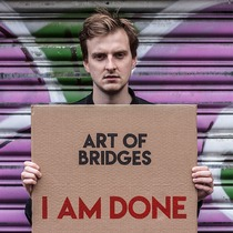 I Am Done by Art of Bridges