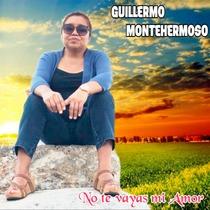 No Te Vayas Mi Amor by Guillermo Montehermoso