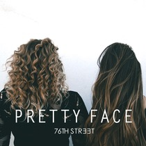 Pretty Face (feat. T. Marie) by 76th Street