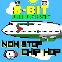 Non Stop Chip Hop by 8 Bit Universe