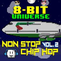 Non Stop Chip Hop, Vol. 2 by 8 Bit Universe