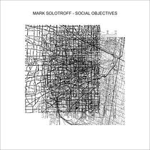 Social Objectives by Mark Solotroff