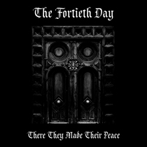 There They Made Their Peace by The Fortieth Day