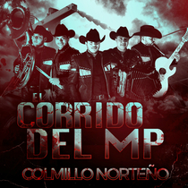 Corrido del MP by Colmillo Norteño