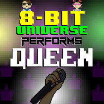8 Bit Universe Performs Queen by 8 Bit Universe