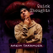 Quick Thoughts by Akeim Takamura