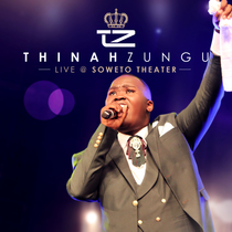 Live at Soweto Theater by Thinah Zungu