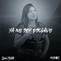 Ya No Soy Esclavo by Sarvia Judith