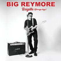 Brigitte (House of Blues) by Big Reymore