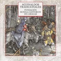 Aguinaldos Tradicionales by Schola Cantorum de Venezuela & Cantoría Alberto Grau