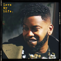 Love My Life by B.Slade
