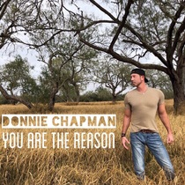 You Are the Reason by Donnie Chapman