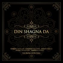 Din Shagna Da (The Bridal Entry Song) by Harjot K Dhillon, Harpreet Bachher, Pooja Choudhary, Dhruv Dhalla & Rameez K Zubair