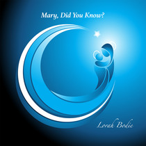 Mary Did You Know? by LORAH