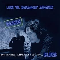 Raíces by Luis Álvarez - El Haragán y Compañía