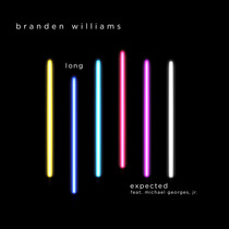 Long Expected (feat. Michael Georges Jr.) by Branden Williams