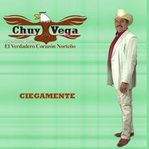 Ciegamente by Chuy Vega