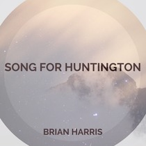 Song for Huntington by Brian Harris