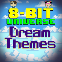 Dream Themes by 8 Bit Universe