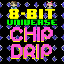 Chip Drip by 8 Bit Universe