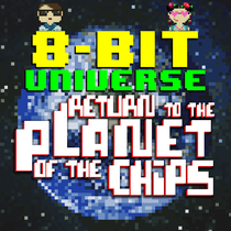 Return to the Planet of the Chips by 8 Bit Universe