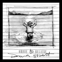 Brave to Believe by Donna Stuart