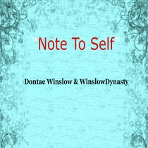 Note to Self by Dontae Winslow & Winslowdynasty